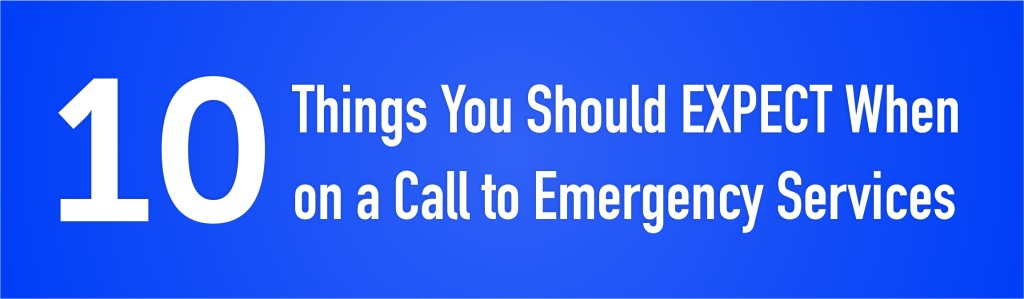 10 Things You Should Expect When On A Call To Emergency Services