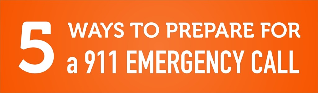 5 Ways To Prepare For A 911 Emergency Call
