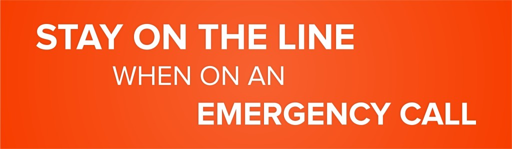 Stay On the Line When On An Emergency Call