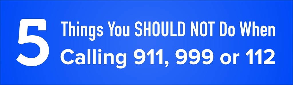 Warning - 5 Things You Should Not Do During 911 Calls
