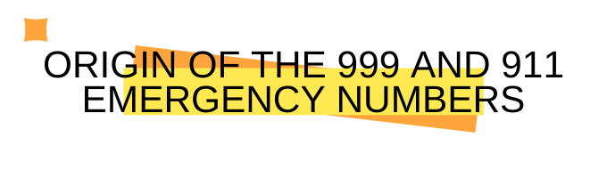 Origin and History of the 911 or 999 Emergency Telephone Number
