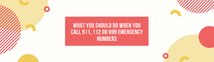 What to Do when You Call 911, 112 or 999 Emergency Telephone Number